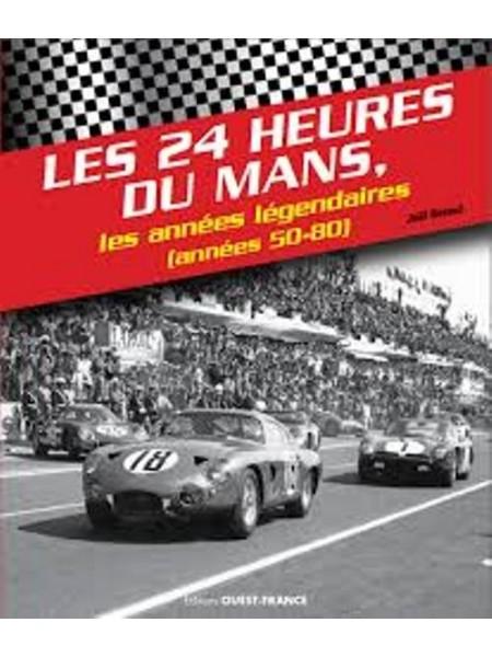 LES 24H DU MANS - LES ANNEES LEGENDAIRES (50-80)