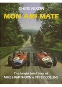 MON AMI MATE - 2017 - MIKE HAWTHORN & PETER COLLINS