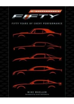 CAMARO : FIFTY YEARS OF CHEVY PERFORMANCE