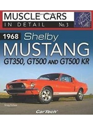 1968 SHELBY MUSTANG GT350,GT500 AND GT500KR - MUSCLE CARS IN DETAIL