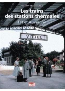 LES TRAINS DES STATIONS THERMALES - EST ET AUVERGNE