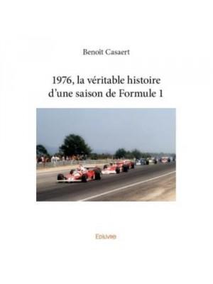 1976, LA VERITABLE HISTOIRE D'UNE SAISON DE FORMULE 1