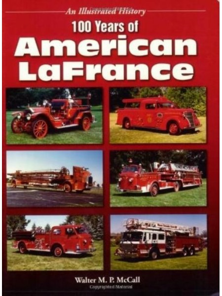 100 YEARS OF AMERICAN LAFRANCE (ILLUSTRATED HISTORY)