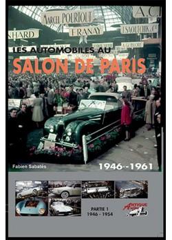 LES AUTOMOBILES AU SALON DE¨PARIS VOLUME 1 1946-1954