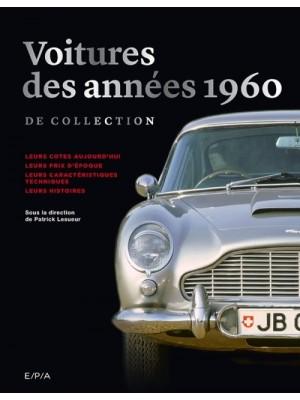VOITURES DES ANNEES 1960 DE COLLECTION - NOUVELLE EDITION