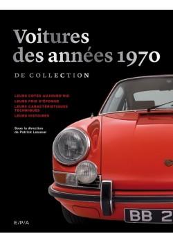 VOITURES DES ANNEES 1970 DE COLLECTION - NOUVELLE EDITION