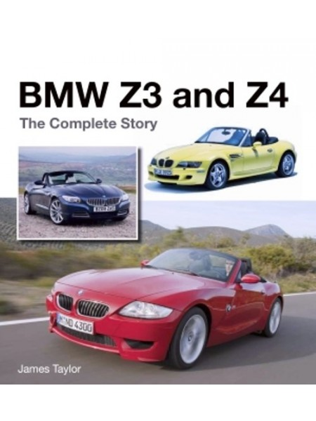 BMW Z3 AND Z4 THE COMPLETE STORY