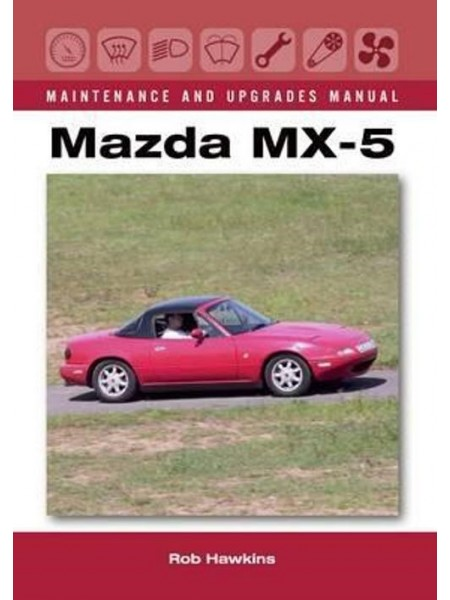 MAZDA MX-5 MAINTENANCE & UPGRADE MANUAL