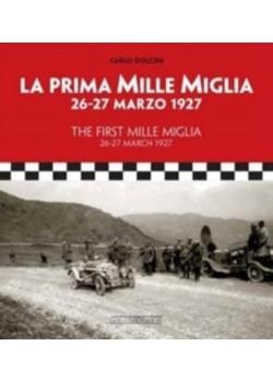 LA PRIMA MILLE MIGLIA 26-27 MARZO 1927 / THE FIRST MILLE MIGLIA 26-27