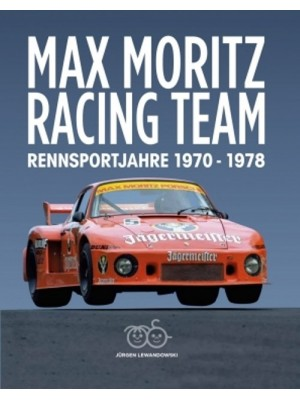 MAX MORITZ RACING TEAM RENNSPORTJAHRE 1970-1978