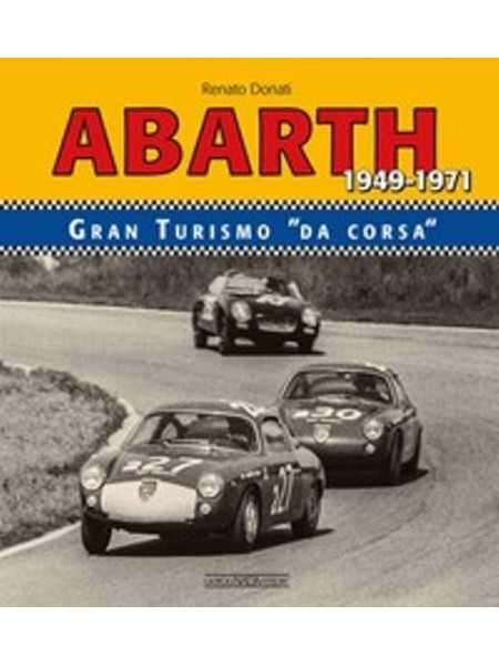 """ABARTH GRAN TURISMO DA """" CORSA """" 1949-1971"""