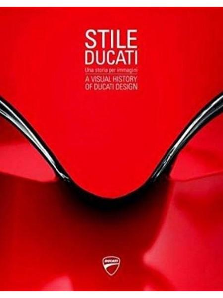 STILE DUCATI - A VISUAL HISTORY OF DUCATI DESIGN