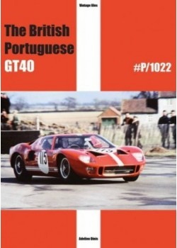 FORD GT40 THE BRITISH PORTUGUESE GT40