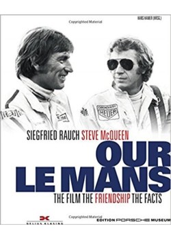 OUR LE MANS THE MOVIE THE FRIENDSHIP THE FACTS