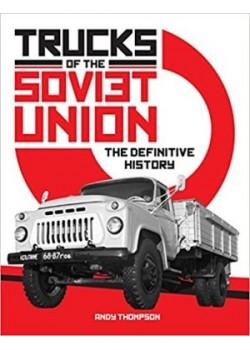 TRUCKS OF THE SOVIET UNION - THE DEFINITIVE HISTORY