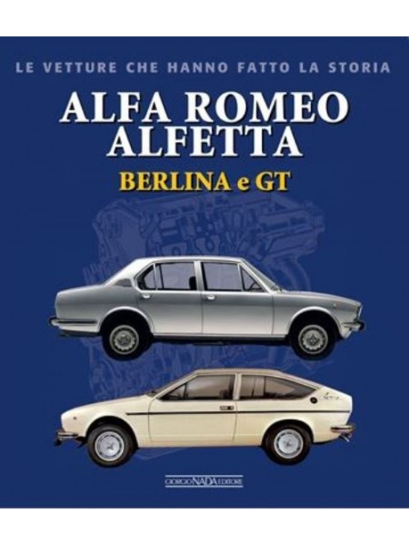 ALFA ROMEO ALFETTA BERLINA E GT -VETTURE CHE HANNO FATTO LA STORIA