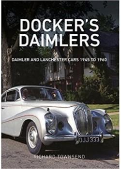 DOCKER'S DAIMLER : DAIMLER AND LANCHESTER CARS 1945 TO 1960