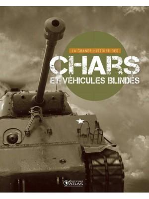 LA GRANDE HISTOIRE DES CHARS ET VEHICULES BLINDES