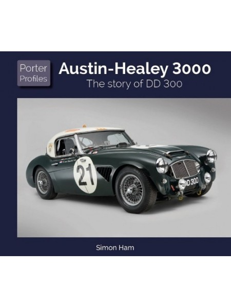 AUSTIN HEALEY 3000 - THE STORY OF DD300