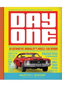 DAY ONE : AN AUTOMOTIVE JOURNALIST'S MUSCLE-CAR MEMOIRS