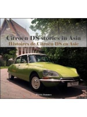 HISTOIRES DE CITROEN DS EN ASIE / CITROEN DS STORIES IN ASIA