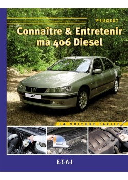 CONNAITRE ET ENTRETENIR MA 406 SERIE 2 DIESEL