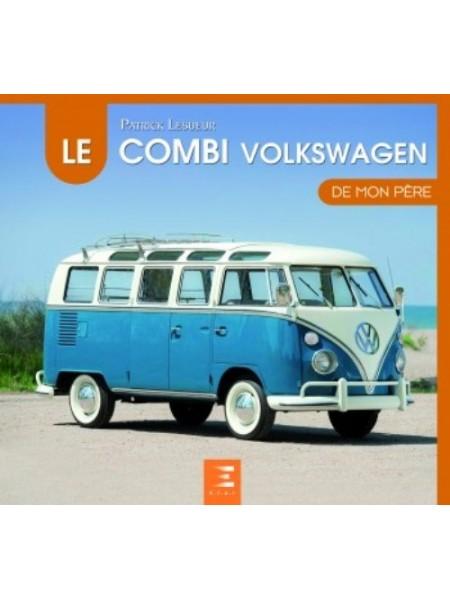 LE VW COMBI DE MON PERE - Livre de Patrick Lesueur