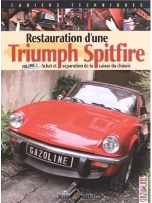 RESTAURATION D'UNE TRIUMPH SPITFIRE VOLUME 1