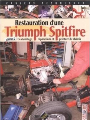 RESTAURATION D'UNE TRIUMPH SPITFIRE VOLUME 2