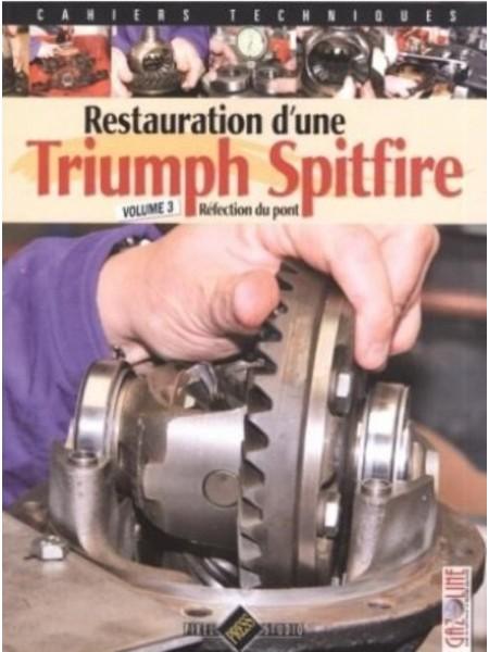RESTAURATION D'UNE TRIUMPH SPITFIRE VOLUME 3