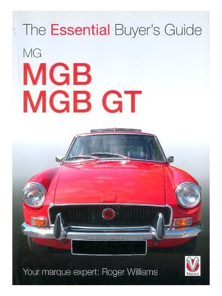 MG MGB, MGB GT THE ESSENTIAL BUYER S GUIDE