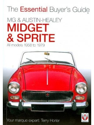 MG MIDGET & AUSTIN HEALEY SPRITE ESSENTIAL BUYER'S GUIDE