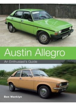 AUSTIN ALLEGRO : AN ENTHUSIAST'S GUIDE