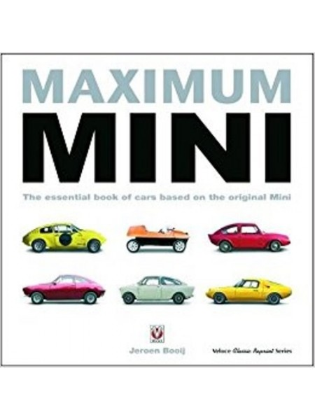 MAXIMUM MINI - THE ESSENTIAL BOOK OF CARS BASED ON THE ORIGINAL MINI - Livre