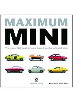 MAXIMUM MINI - THE ESSENTIAL BOOK OF CARS BASED ON THE ORIGINAL MINI