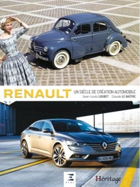 RENAULT UN SIECLE DE CREATION AUTOMOBILE NOUVELLE EDITION
