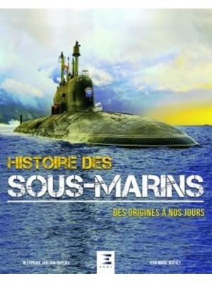 HISTOIRE DES SOUS MARINS DES ORIGINES A NOS JOURS