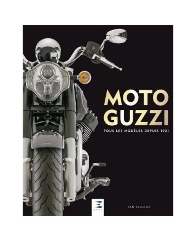 MOTO GUZZI TOUS LES MODELES DEPUIS 1921 - Librairie Passion Automobile - Paris, France