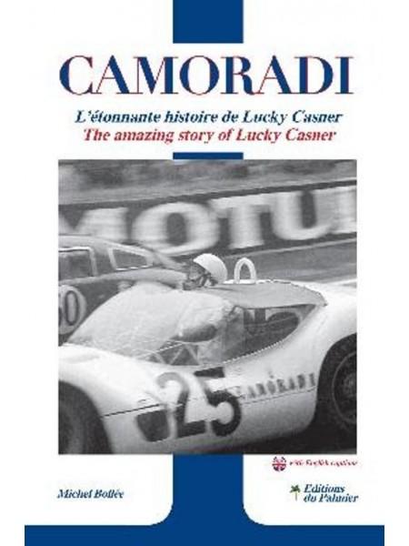 CAMORADI - L'ETONNANTE HISTOIRE DE LUCKY CASNER