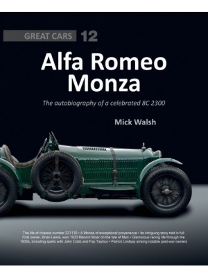 ALFA ROMEO MONZA : THE AUTOBIOGRAPHY OF A CELEBRATED 8C-2300