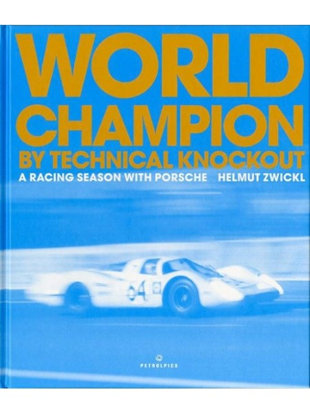 WORLD CHAMPION BY TECHNICAL KNOCKOUT - RACING 1969 SEASON PORSCHE