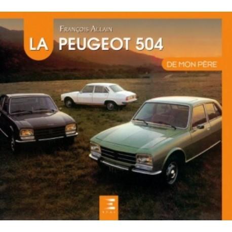 LA PEUGEOT 504 DE MON PERE