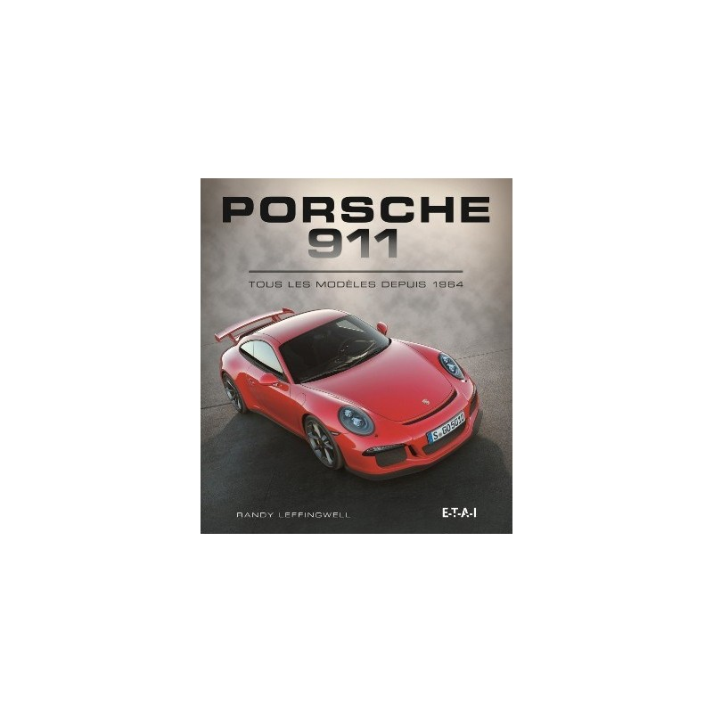 PORSCHE 911 TOUS LES MODELES DEPUIS 1964 - Librairie Passion Automobile - Paris, France