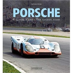 PORSCHE GLI ANNI D'ORO - THE GOLDEN YEARS