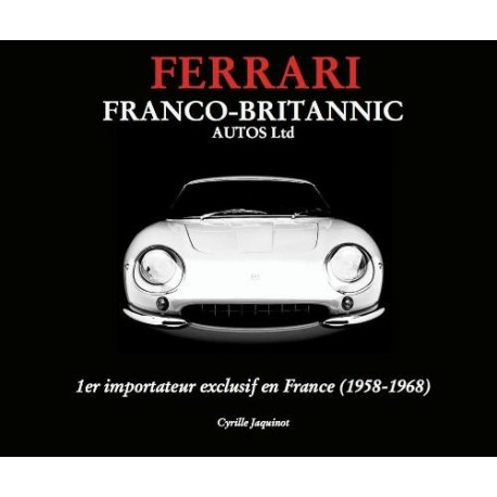 FERRARI FRANCO-BRITANNIC AUTOS LTD 1958-1968