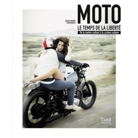 MOTO - LE TEMPS DE LA LIBERTE