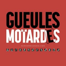 GUEULES DE MOTARD(E)S