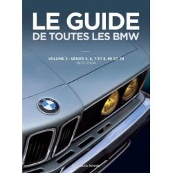 LE GUIDE DE TOUTES LES BMW-VOL.2: SERIES 5, 6, 7 ET 8, M1 ET Z8 72-04