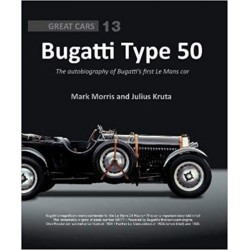 BUGATTI TYPE 50 - THE AUTOBIOGRAPHY OF BUGATTI'S FIRST LE MANS CAR