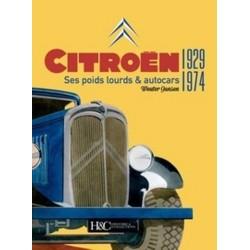 CITROEN - SES POIDS LOURDS ET AUTOCARS 1929-1974